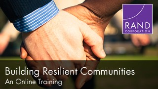 Building Community Resilience: An Online Training by RAND Corporation