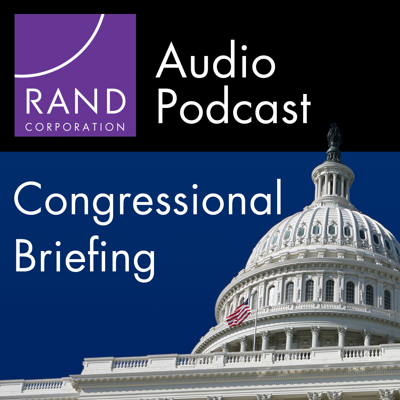 RAND Congressional Briefing Series Podcast
